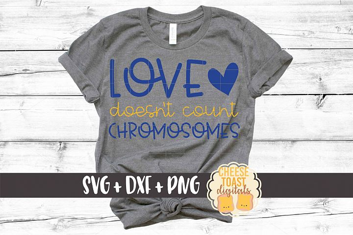 Love Doesnt Count Chromosomes - Down Syndrome SVG PNG DXF