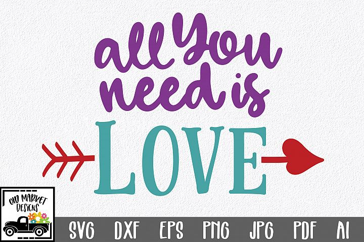 All You Need is Love SVG Cut File - Valentine SVG EPS DXF