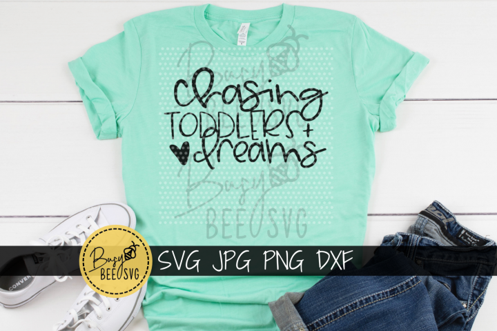 Chasing Toddlers and Dreams Cut File SVG PNG DXF
