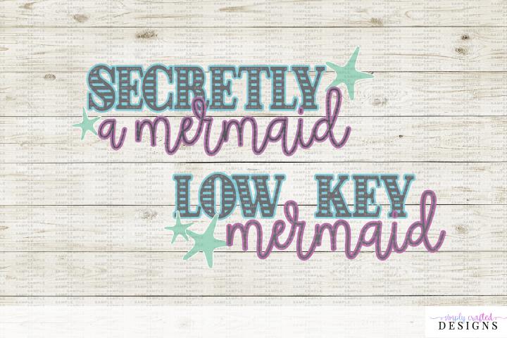 Mermaid Mini Bundle - Low Key Mermaid and Secretly a Mermaid
