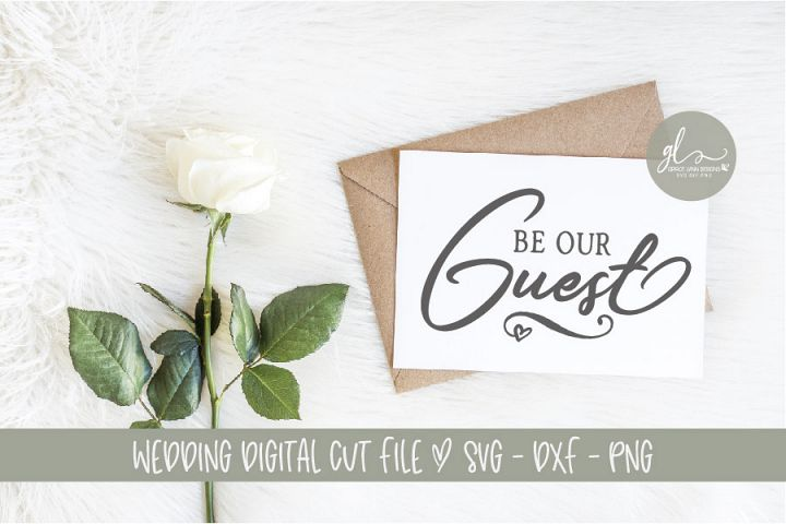 Be Our Guest - Wedding Sign Cut File - SVG, DXF & PNG example 1