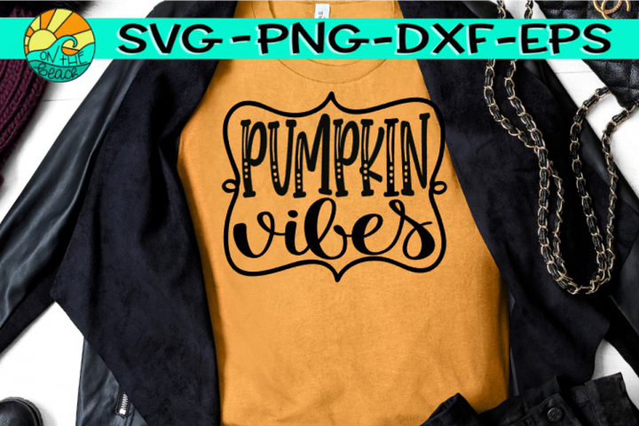 Pumpkin Vibes - SVG PNG EPX DXF