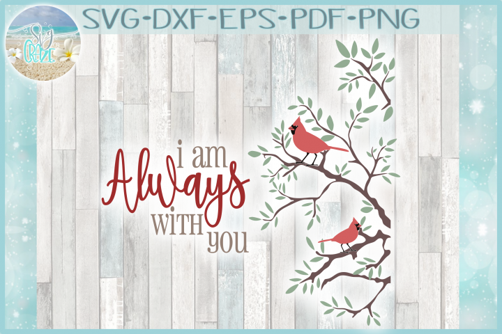 I Am Always With You Cardinal Condolences Quote SVG