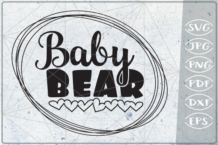 Baby Bear - Baby Bear SVG Cuting File - Baby Bear Quotes