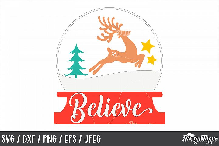 Believe SVG, Christmas, Snow Globe, Reindeer, Tree, PNG, DXF