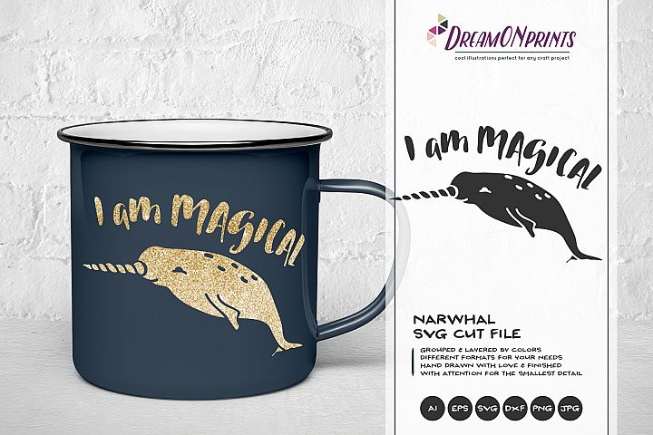 Narwhal SVG Cut File - I am Magical - Unicorn SVG
