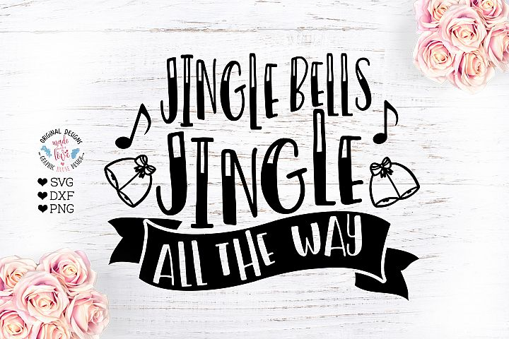 Jingle Bells Jingle All the Way Christmas Cut File