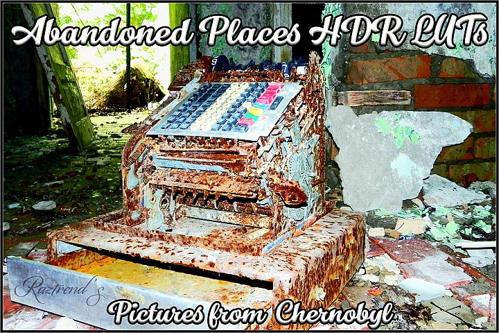 Abandoned Places HDR LUTs
