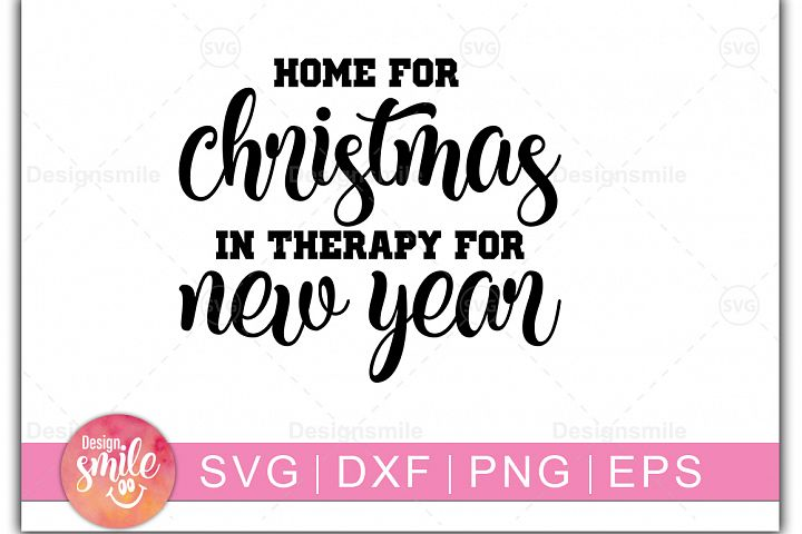 Home For Christmas In Therapy For New Year SVG DXF PNG EPS