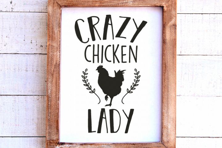 Crazy Chicken Lady Svg, Cut Files, Instant Download, Quote