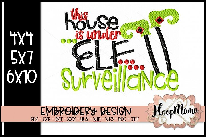This House Is Under Elf Surveillance - Christmas Embroidery