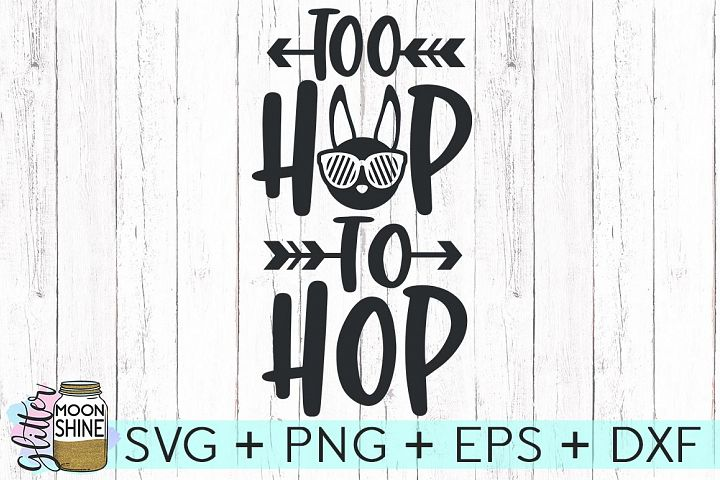 Too Hip To Hop SVG DXF PNG EPS Cutting Files