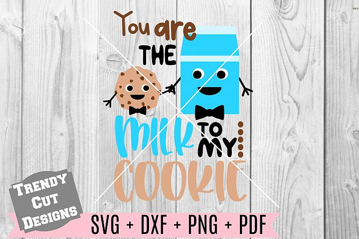 You are the Milk to my Cookie svg
