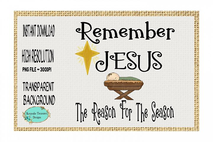 Remember Jesus The Reason For The Season