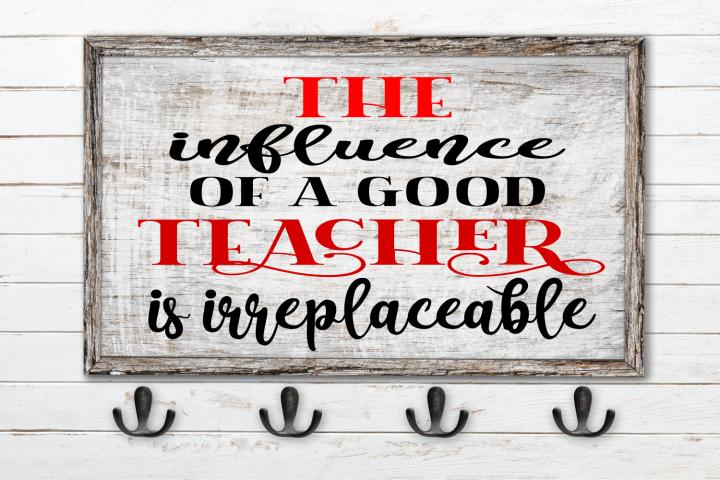 The Influence of a Good Teacher SVG, DIY Teacher Gifts.teach