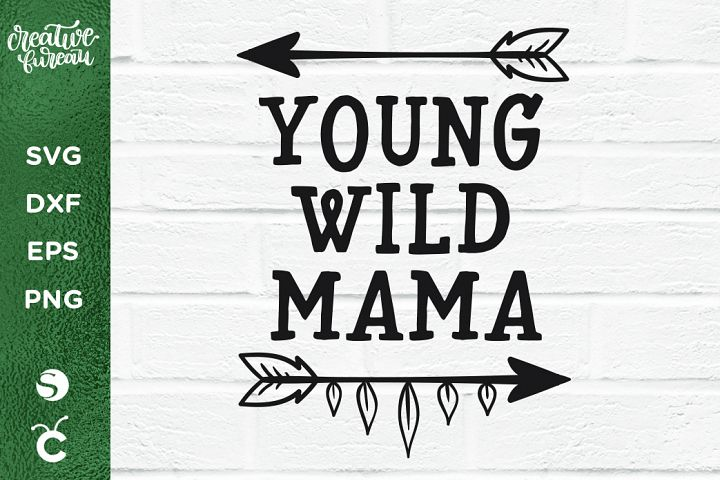 Young Wild Mama SVG DXF, Wild Family SVG Cutting Files