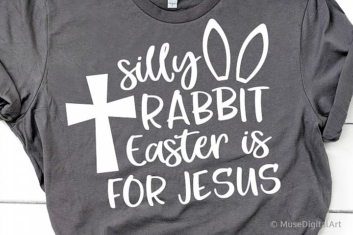 Silly Rabbit Easter Is for Jesus Svg, Funny Kids Easter Svg