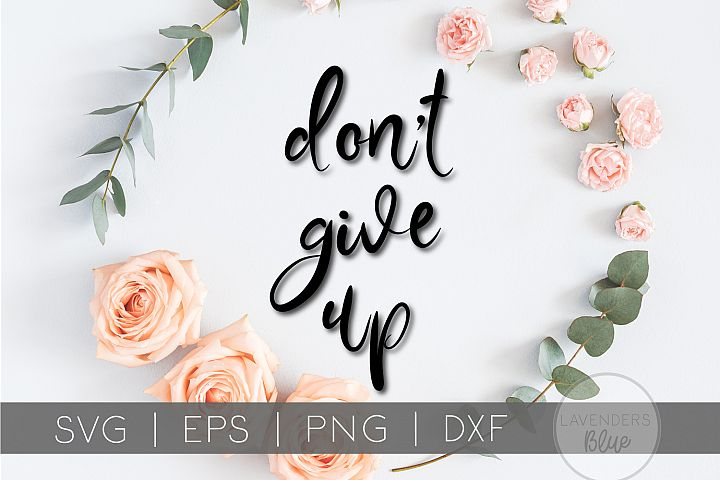 SVG Quote Dont Give Up   Inspirational Quote   Commercial