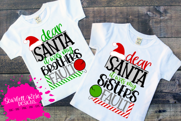 Dear Santa it was my Sisters - Brothers Fault SVG