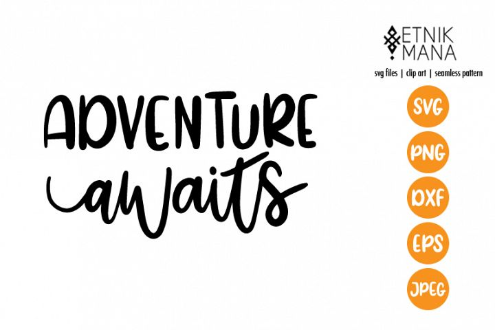ADVENTURE AWAITS, Wall Art Quote, Lettering SVG