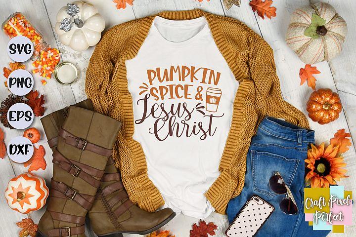 Pumpkin Spice & Jesus Christ Svg, Fall Svg, Thanksgiving Svg