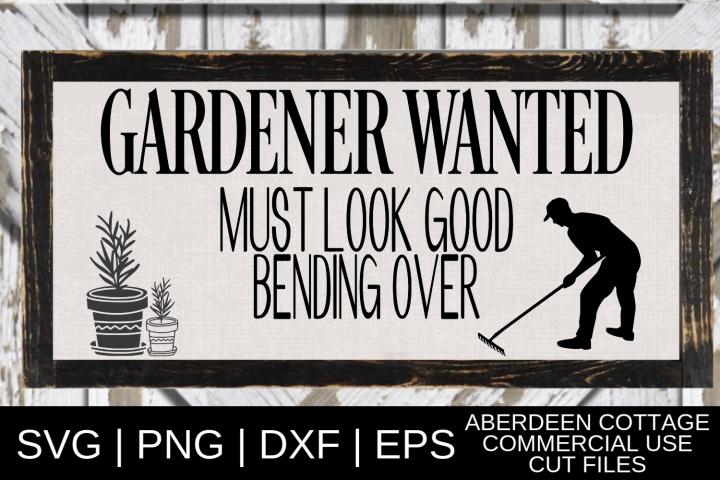 Gardener Wanted Must Look Good Bending Over SVG