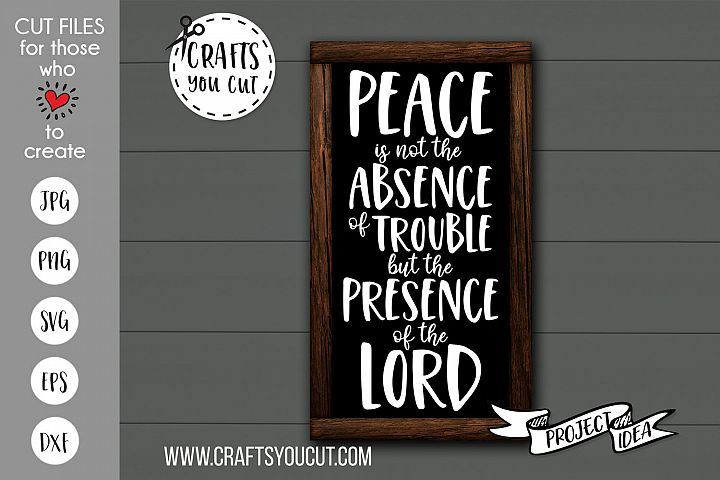 Peace Is Not The Absence Of Trouble- A Christian SVG