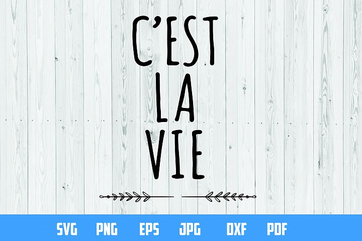 Cest la vie Printable Designc | SVG Cut File |