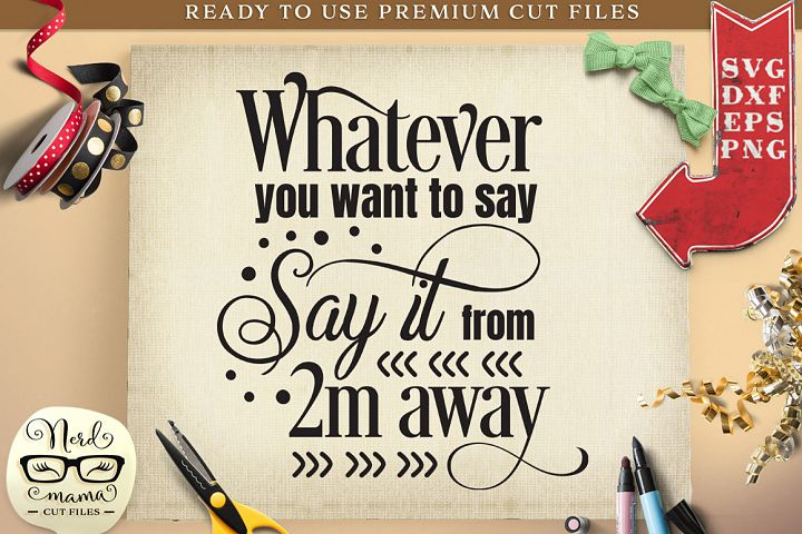 Say it from 2m away Social Distancing Quote Cut File