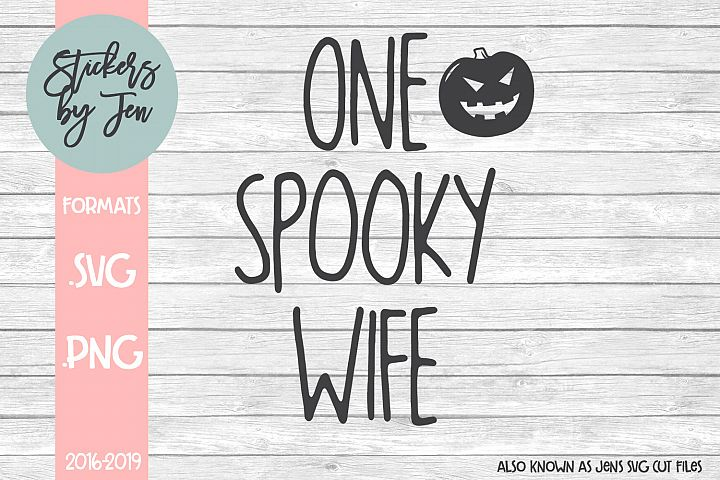 One Spooky Wife SVG Cut File