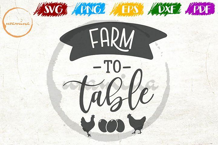 Farm To Table Kitchen SVG PDF PNG