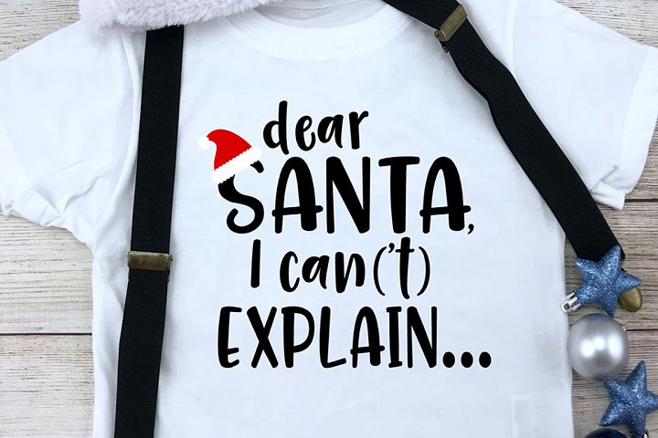 Dear Santa Funny Christmas SVG - Dear Santa I Cant Explain