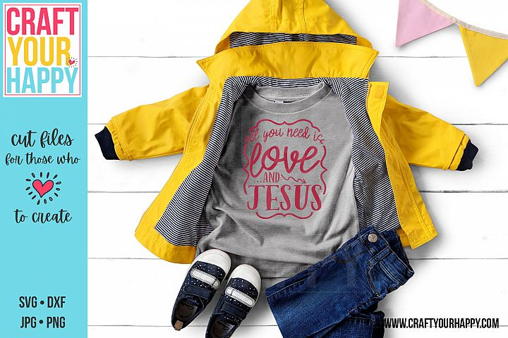 All You Need Is Love And Jesus- A Christian Cut SVG Cut File