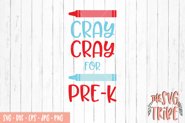 Cray Cray For Pre-K SVG Cut Files SVG DXF PNG EPS JPG