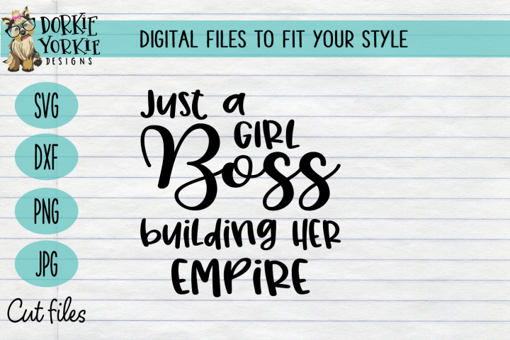 Just a Girl Boss Building Her Empire - Mom - Wife SVG Cut