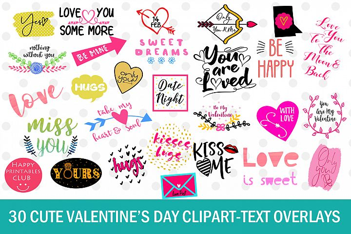 30 Cute Valentines Day Clipart- Text Overlays- Quotes