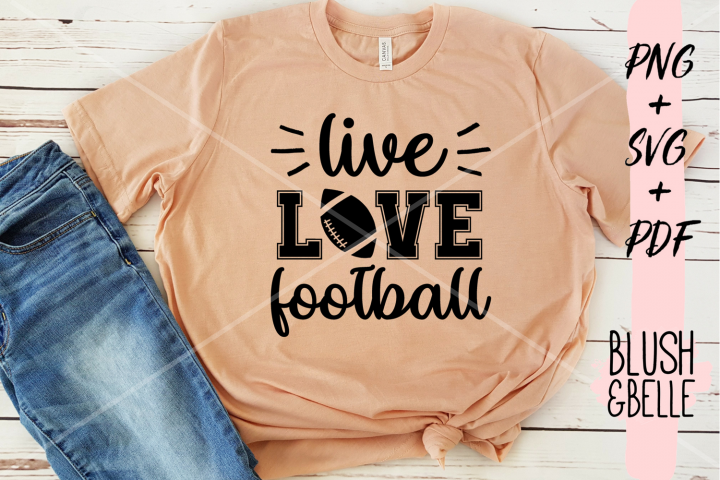 Live, Love Football - PNG, SVG, PDF