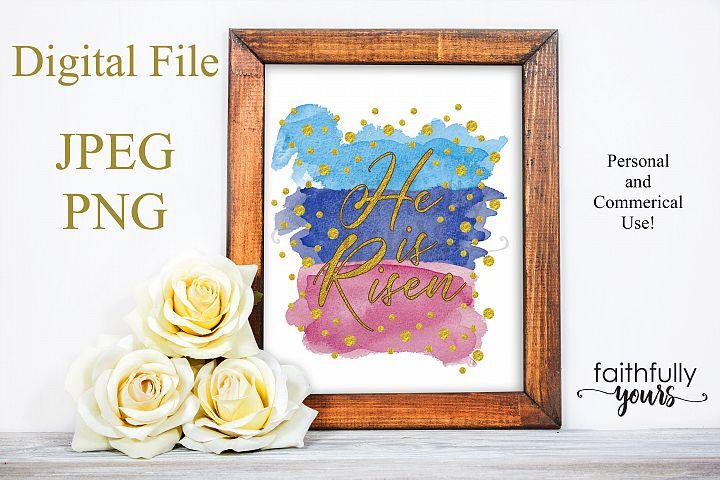He is Risen Easter Jesus Religous png jpeg Sublimation Print