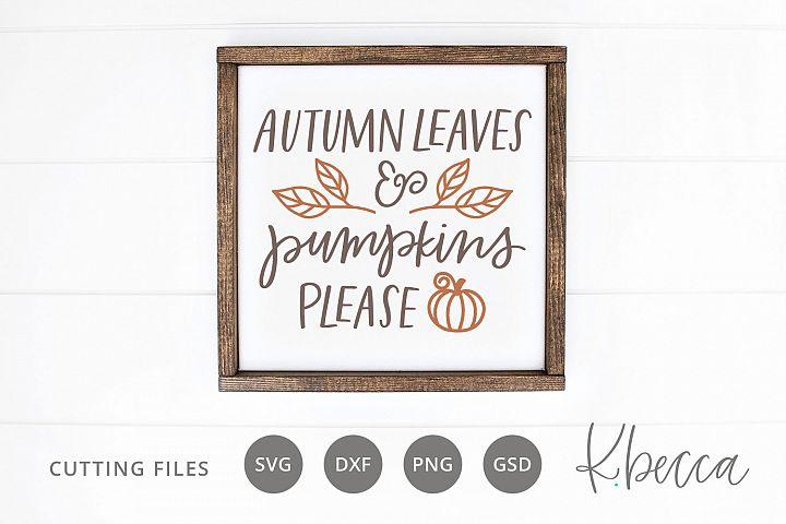 Autumn Leaves & Pumpkins Please SVG Cut Files