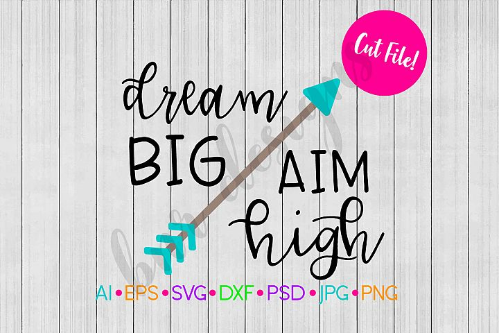 Dream Big SVG, Arrow SVG, SVG File, DXF File