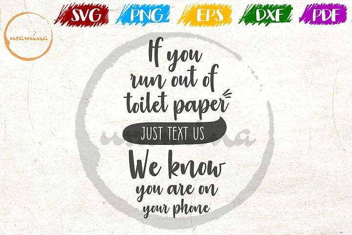 If You Run Out Of Paper Bathroom SVG PDF PNG