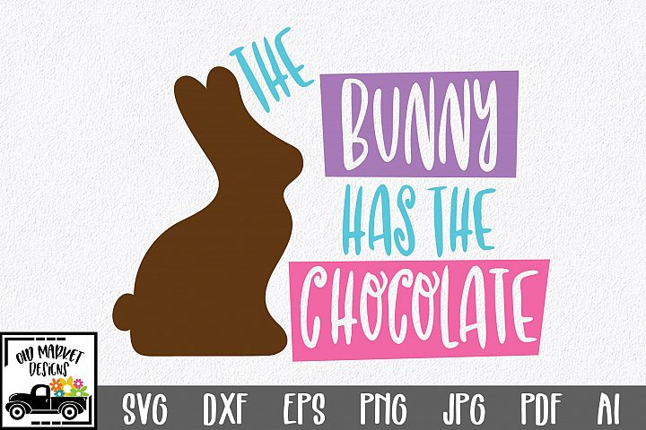 Easter SVG Cut File - The Bunny has the Chocolate EPS DXF