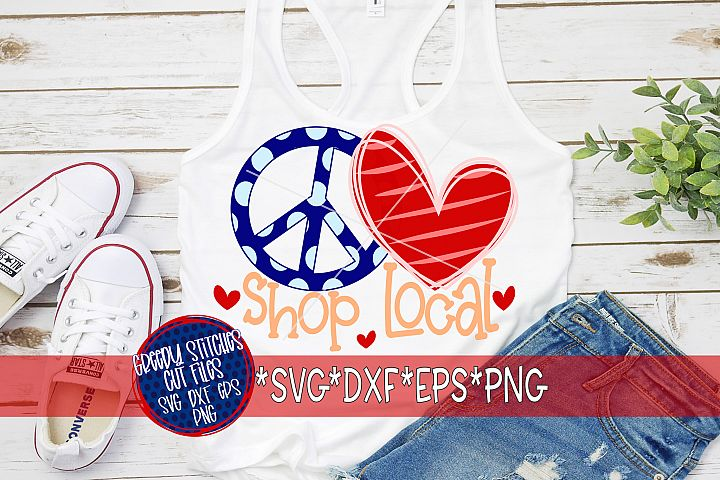 Peace Love Shop Local SVG |Shop Local SVG DXF EPS PNG