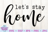 Let's Stay Home SVG example image 3