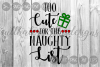 Too Cute For The Naughty List, Christmas, Cut File, SVG. example image 1