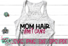 Mom Hair Don't Care - A Mom SVG example image 4