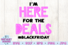 Black Friday SVG | I'm Here for the Deals #blackfriday SVG example image 3