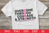 SALE! Overcome through courage svg, breast cancer svg example image 1