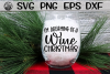 I'm Dreaming Of A Wine Christmas - SVG PNG EPS DXF example image 1