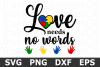 Love Needs No Words - An Awareness SVG Cut File example image 1